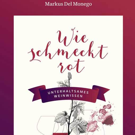 Markus Del Monego – Wie schmeckt rot